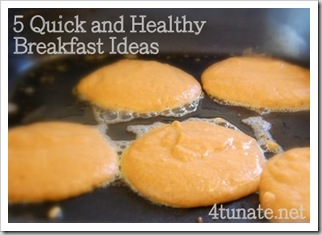 5 quick, healthy, and easy breakfast ideas