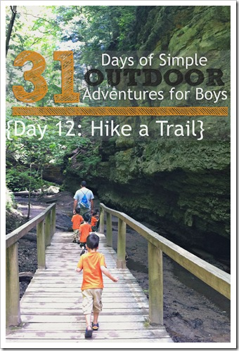 Day 12 Hike a Trail Simple Outdoor Adventures for Boys
