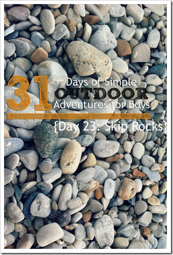 Day 23 How to Skip Rocks Simple Outdoor Adventure for Boys