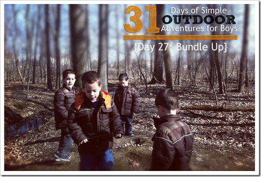 Day 27 Bundle Up for a Walk Simple Outdoor Adventures for Boys