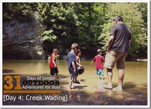 Day 4 Creek Wading Simple Outdoor Adventures for Boys
