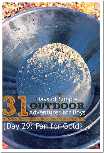 Day 29 Pan for Gold Simple Outdoor Adventures for Boys