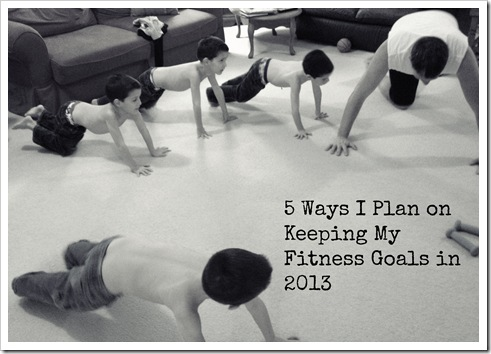5 Ways to Keep Fitness Goals in 2013