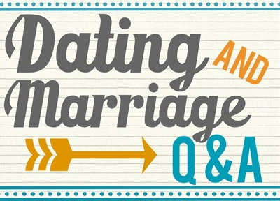 dating and marriage Q&A
