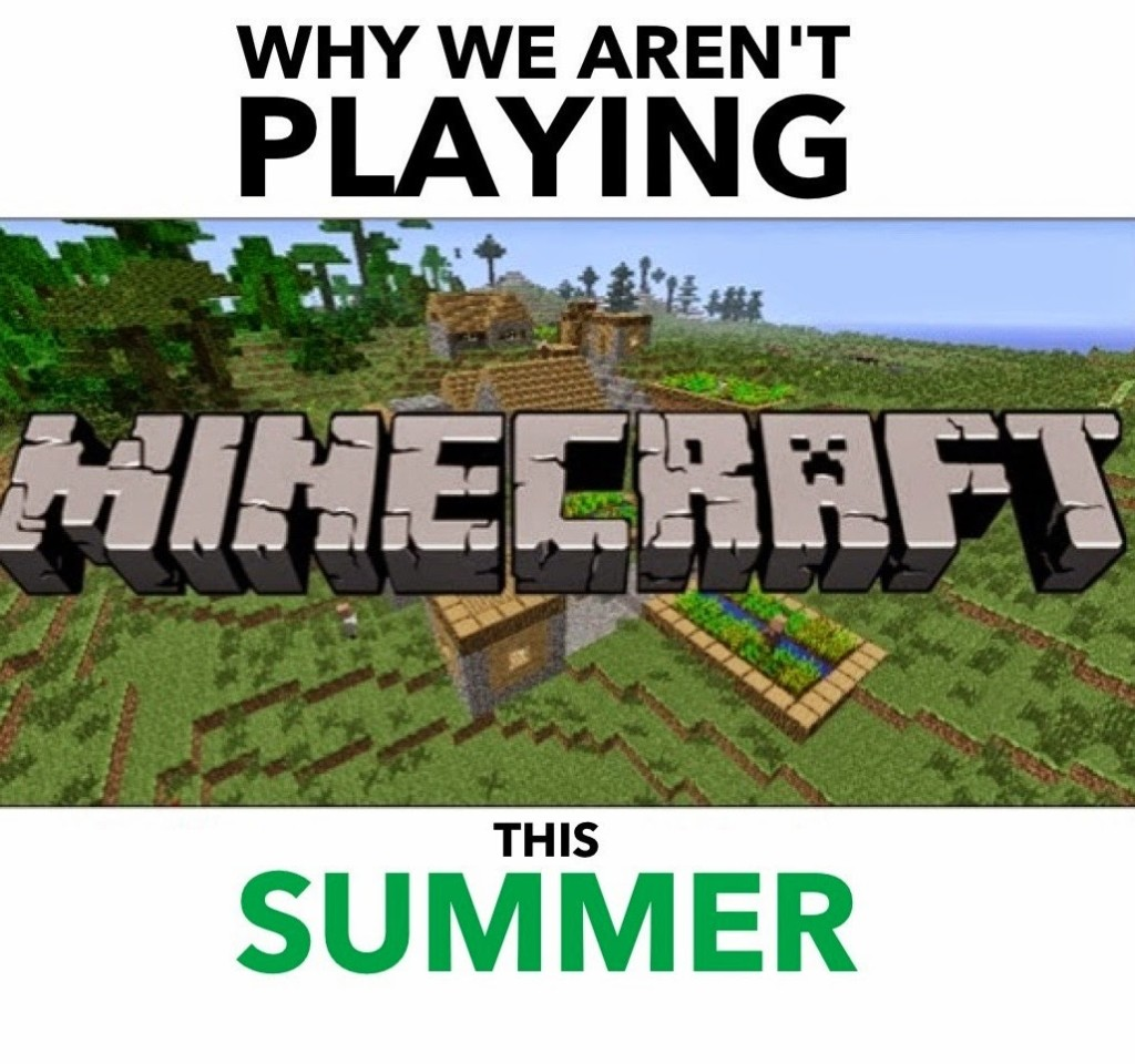 why-we-aren't-playing-minecraft-this-summer