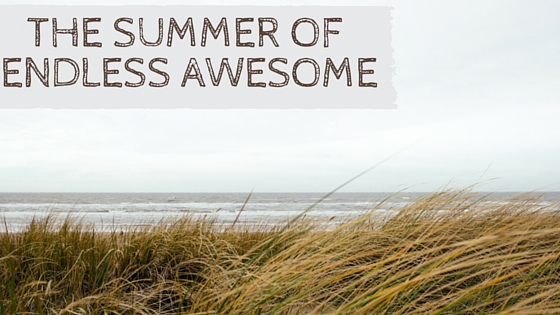 The Summer of Endless Awesome